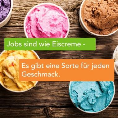 Wir haben jede Menge Jobs. Für jeden Geschmack etwas.
