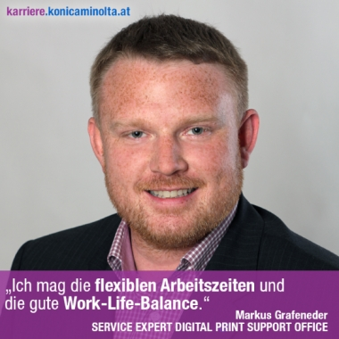 """""""Ich mag die flexiblen Arbeitszeiten und die gute Work-Life-Balance"""". Markus Grafeneder, SERVICE EXPERT DIGITAL PRINT SUPPORT OFFICE"""