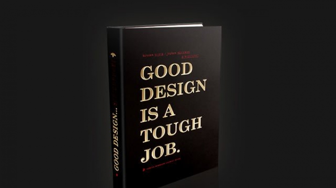 GOOD DESIGN IS A TOUGH JOB.
