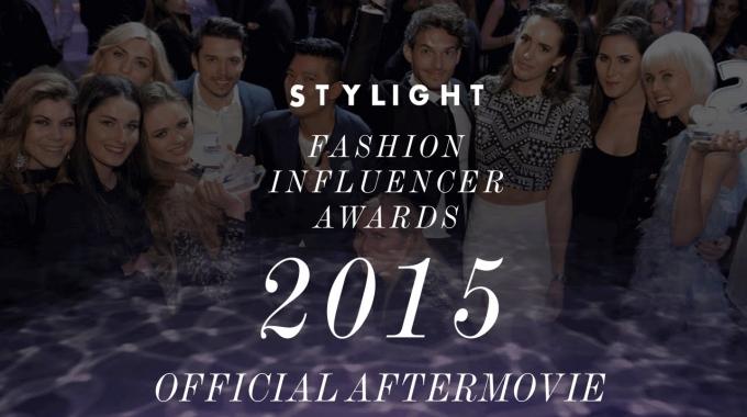 STYLIGHT Fashion Influencer Awards 2015 ♥ Official Aftermovie