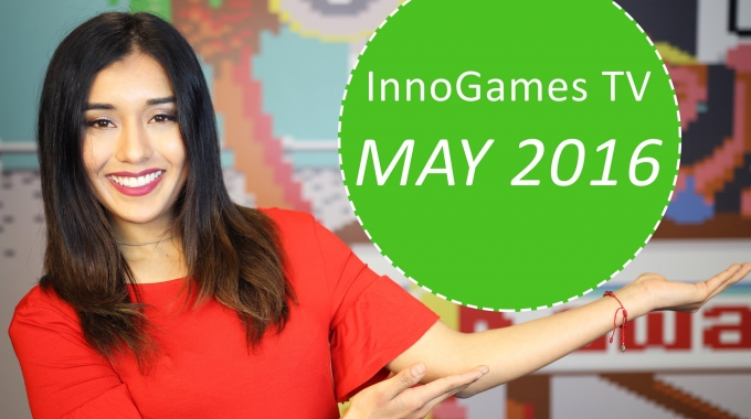 InnoGames TV - May Episode feat. Sneak Peek Forge of Empires Guild Expeditions