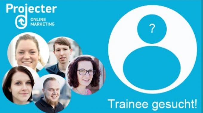 Online Marketing Trainee - Projecter wants you!
