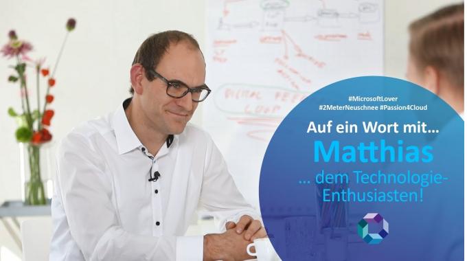 Auf ein Wort mit...Matthias... dem Technologie-Enthusiasten!