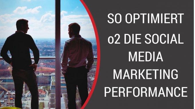 Maßgeschneiderte Analytics Plattform: So optimiert o2 die Social Media Marketing ...