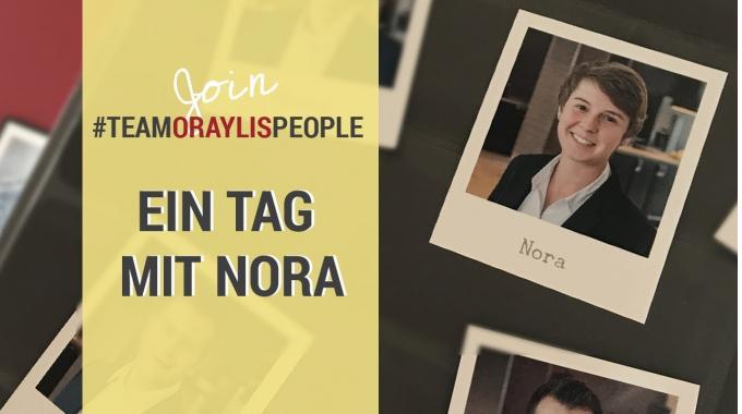 Ein Tag mit Nora #TEAMORAYLISPEOPLE | Gestalte bei uns deine Karriere