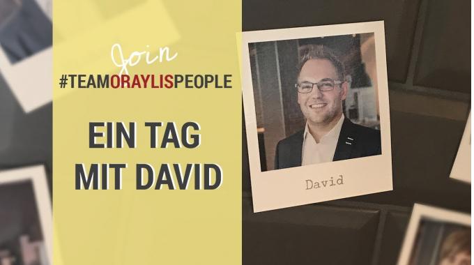 Ein Tag mit David #TEAMORAYLISPEOPLE | Entdecke deine Karrieremöglichkeiten bei uns