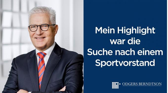 Ewald Manz: Mein Highlight war die Suche nach einem Sportvorstand   Odgers Berndtson