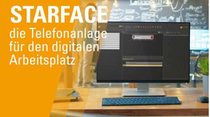 STARFACE - die Telefonanlage für den digitalen Arbeitsplatz
