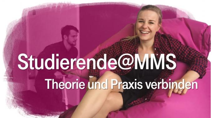 Studierende@MMS - Theorie und Praxis verbinden