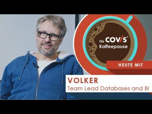 Die COVIS Kaffeepause: Heute mit Volker