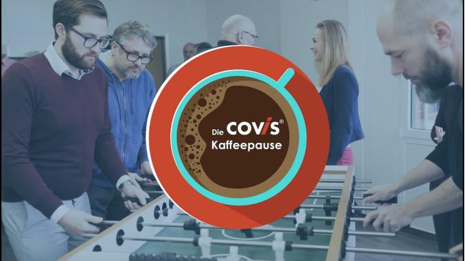 Die COVIS Kaffeepause: Wenn der Kaffee kalt wird, ist der Job zu spannend