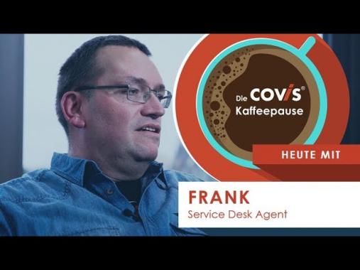 Die COVIS Kaffeepause: Heute mit Frank