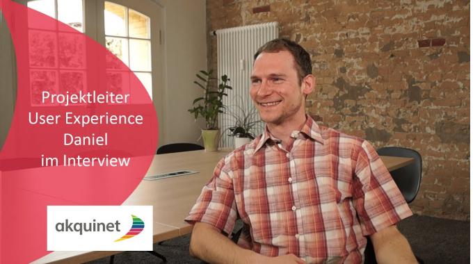 Daniel - vom Werkstudenten zum Projektleiter für User Experience