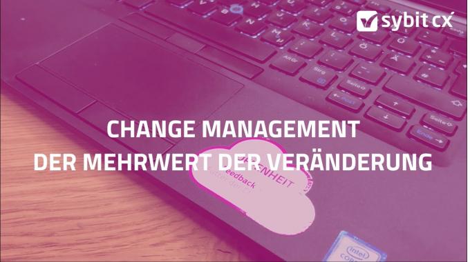 Change Management – Der Mehrwert der Veränderung