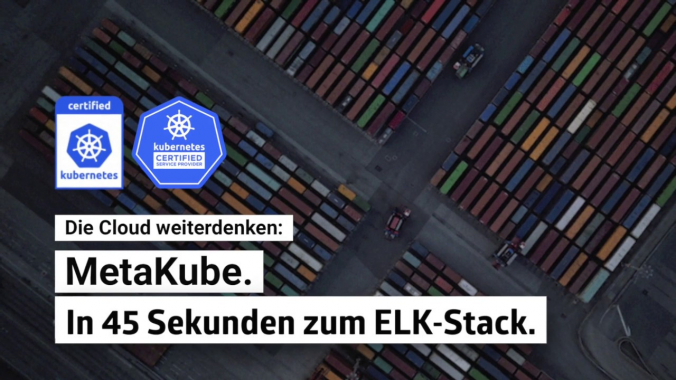 MetaKube: In 45 Sekunden zum ELK-Stack