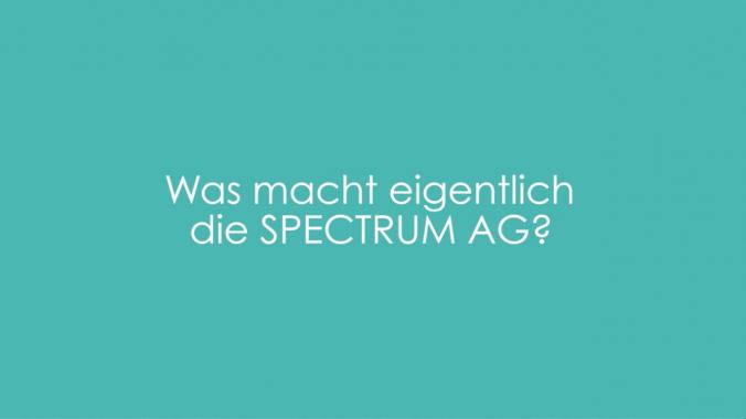 Was macht die SPECTRUM AG?