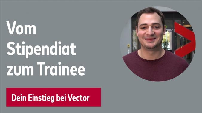Vom Deutschland-Stipendiat zum Vector Trainee