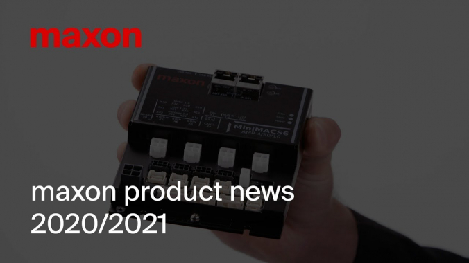 maxon product news 2020/2021