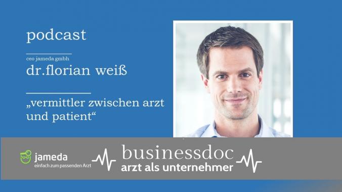Businessdoc - Arzt als Unternehmer  I  Dr. Florian Weiß  I  CEO Jameda GmbH