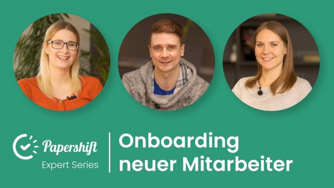 Onboarding neuer Mitarbeiter - Papershifts Herangehensweise | Papershift Expert Series