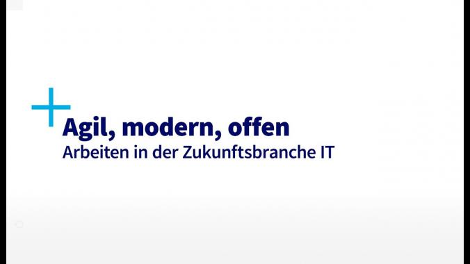 Agil, modern, offen: Arbeiten in der Zukunftsbranche IT