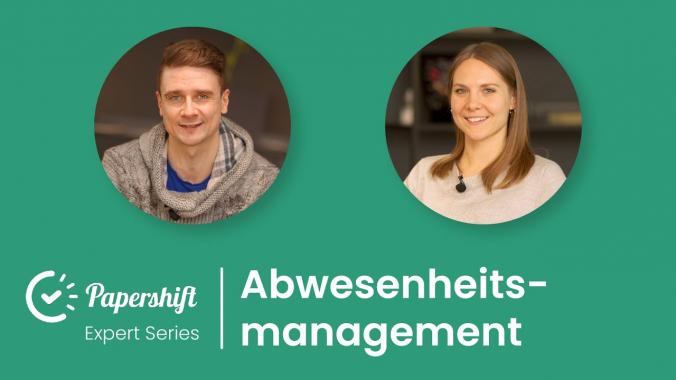 Abwesenheitsmanagement - mit Anna-Lena Schwarz | Papershift Expert Series