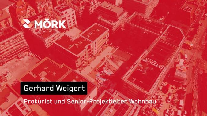 Mitarbeitervideo Gerhard Weigert, Prokurist und Senior Projektleiter Wohnbau bei MÖRK