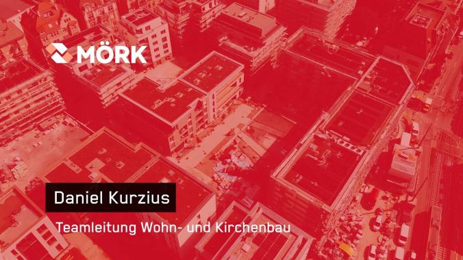 Mitarbeitervideo Daniel Kurzius - Teamleiter Wohn- und Kirchenbau bei MÖRK