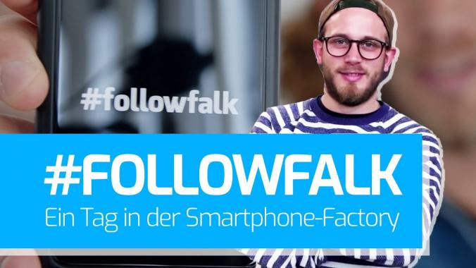 Ein Tag in der Smartphone-Factory #FollowFalk