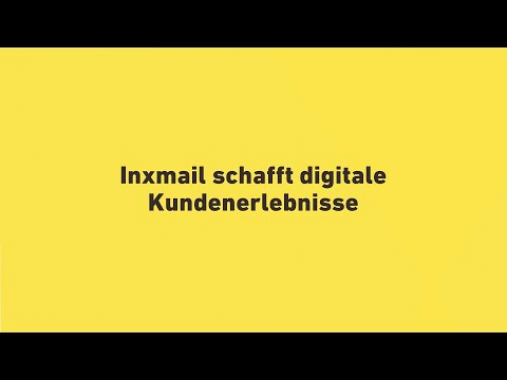 Inxmail schafft digitale Kundenerlebnisse